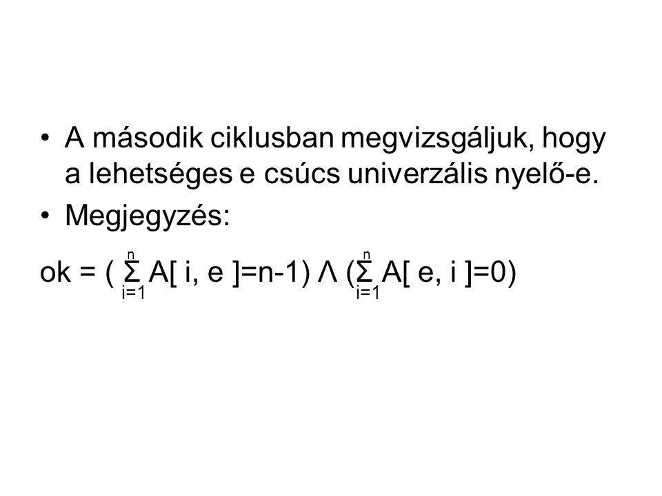 ok = ( Σ A[ i, e ]=n-1) Λ (Σ A[ e, i ]=0)